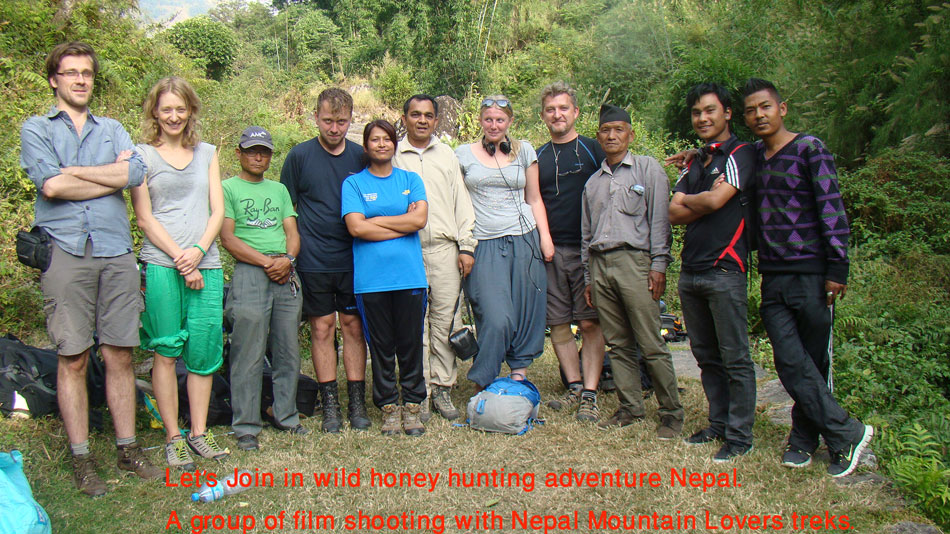 Wild honey hunting film shooting group with Nepal Mountain Lovers treks